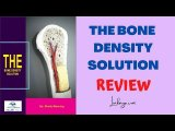 The Bone Density Solution Review - A Right Formula For Your Bones?